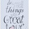 Do Small Things…